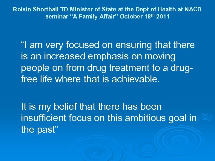 Roisin Shorthall TD Minister of State at the Dept of Health at NACD seminar
