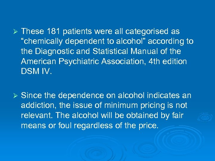 """Ø These 181 patients were all categorised as """"chemically dependent to alcohol"""" according to"""
