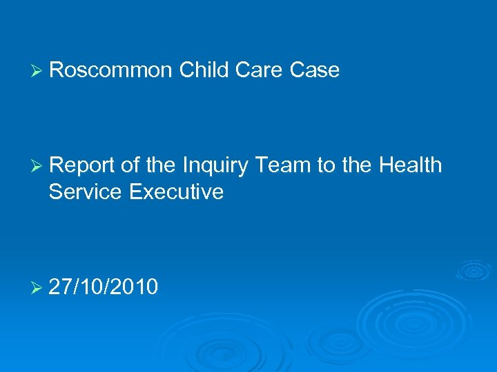 Ø Roscommon Child Care Case Ø Report of the Inquiry Team to the Health