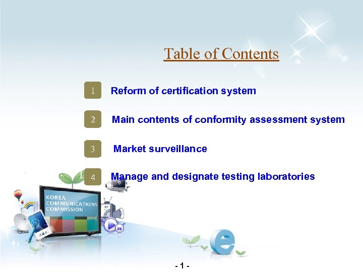 Table of Contents 1 Reform of certification system 2 Main contents of conformity assessment