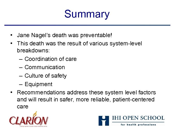Summary • Jane Nagel's death was preventable! • This death was the result of