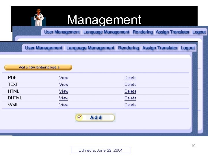 Management • Translators can be assigned manually or automatically • Available formats can be