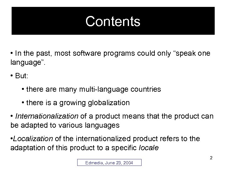 "Contents • In the past, most software programs could only ""speak one language"". •"