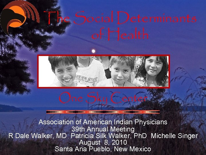The Social Determinants of Health One Sky Center Association of American Indian Physicians 39