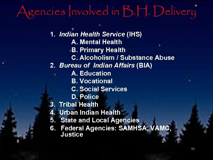 Agencies Involved in B. H. Delivery 1. Indian Health Service (IHS) A. Mental Health
