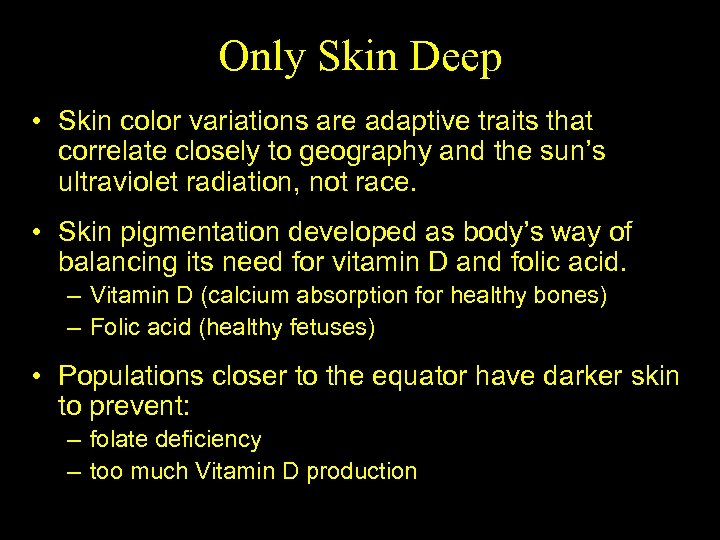 Only Skin Deep • Skin color variations are adaptive traits that correlate closely to