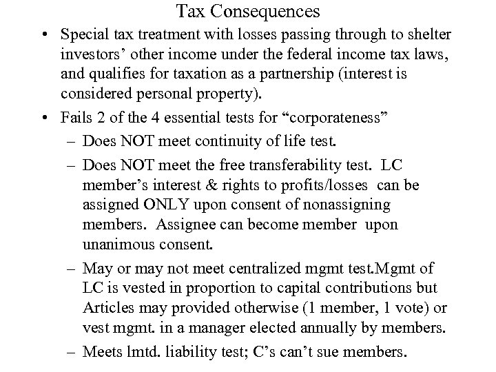 Tax Consequences • Special tax treatment with losses passing through to shelter investors' other