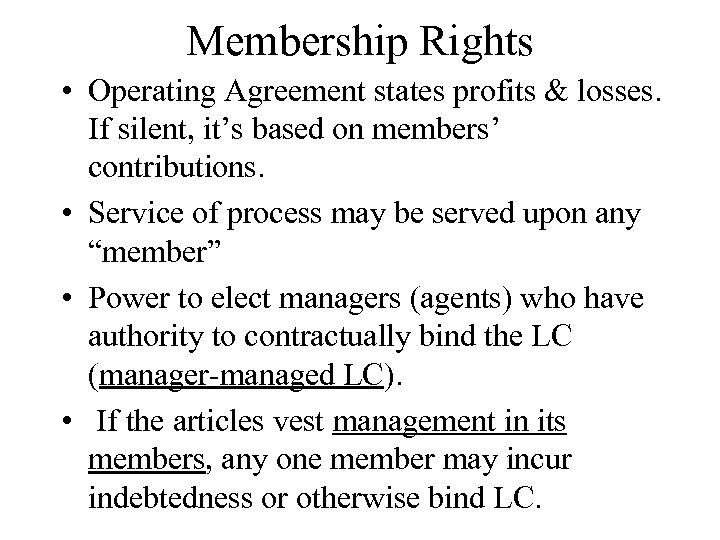 Membership Rights • Operating Agreement states profits & losses. If silent, it's based on