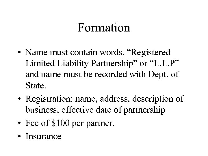 """Formation • Name must contain words, """"Registered Limited Liability Partnership"""" or """"L. L. P"""""""