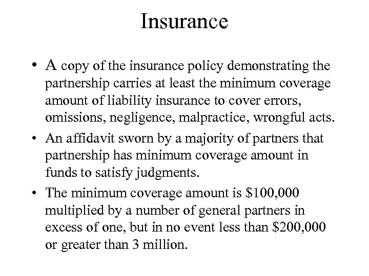 Insurance • A copy of the insurance policy demonstrating the partnership carries at least