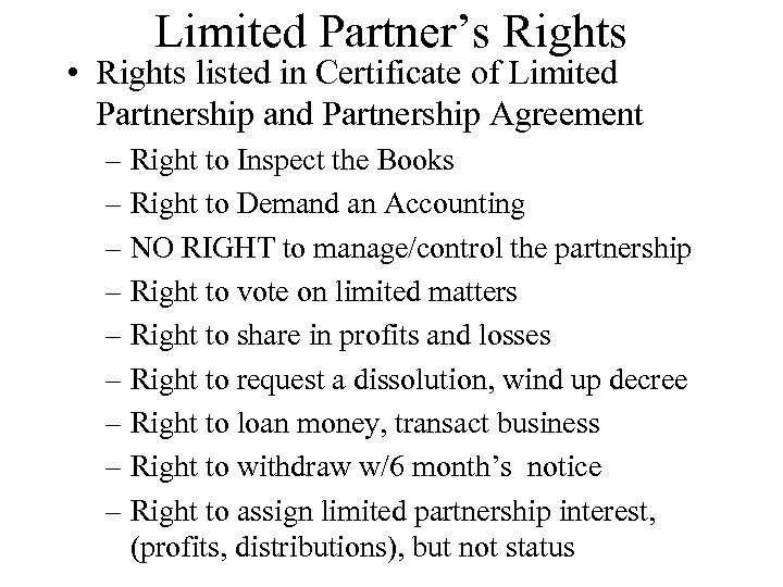 Limited Partner's Rights • Rights listed in Certificate of Limited Partnership and Partnership Agreement