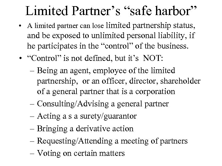 """Limited Partner's """"safe harbor"""" • A limited partner can lose limited partnership status, and"""
