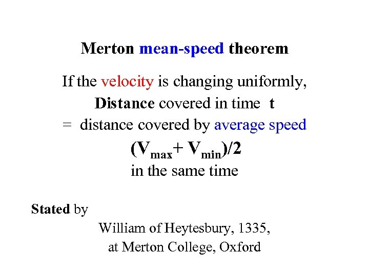 Merton mean-speed theorem If the velocity is changing uniformly, Distance covered in time t