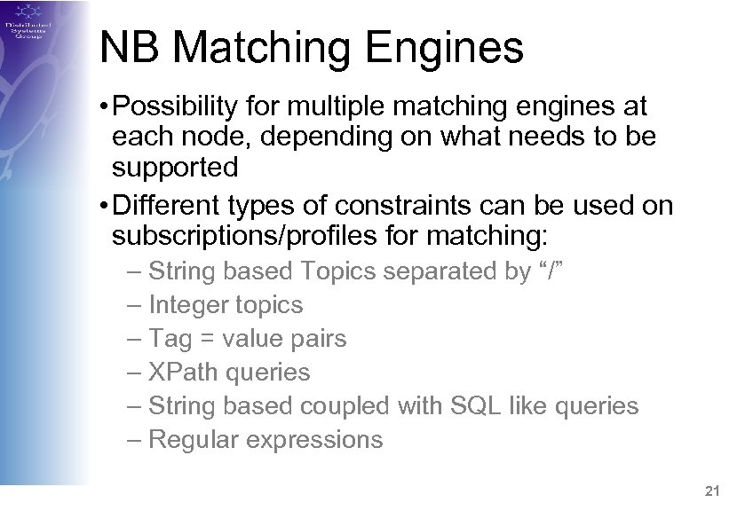 NB Matching Engines • Possibility for multiple matching engines at each node, depending on