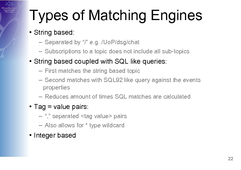 """Types of Matching Engines • String based: – Separated by """"/"""" e. g. /Uo."""