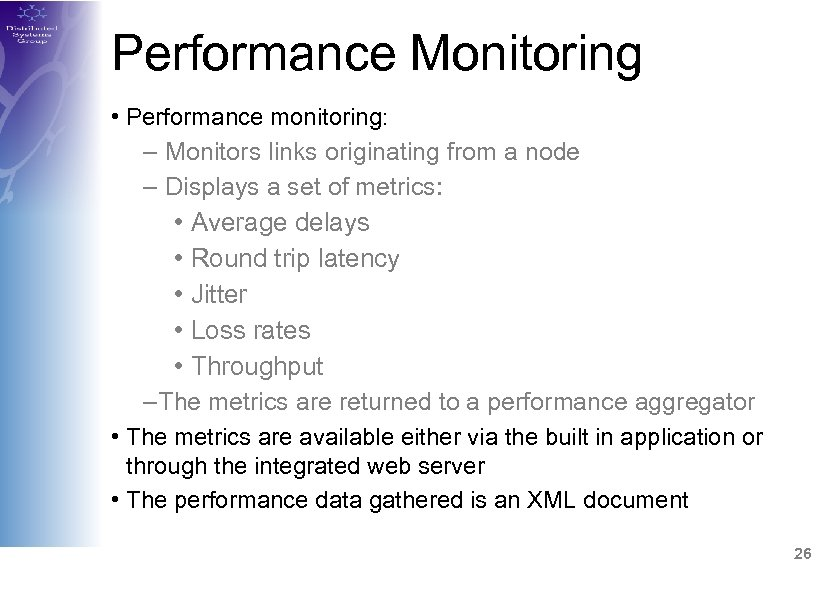 Performance Monitoring • Performance monitoring: – Monitors links originating from a node – Displays