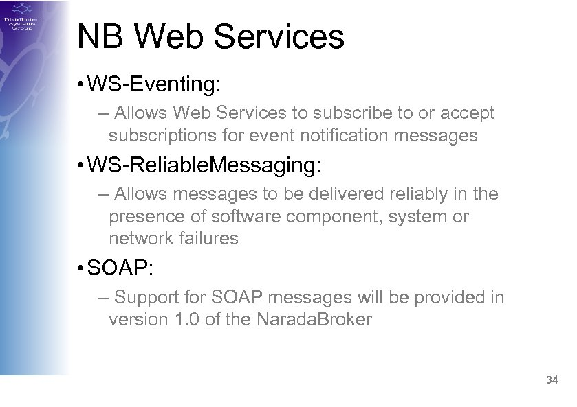NB Web Services • WS-Eventing: – Allows Web Services to subscribe to or accept