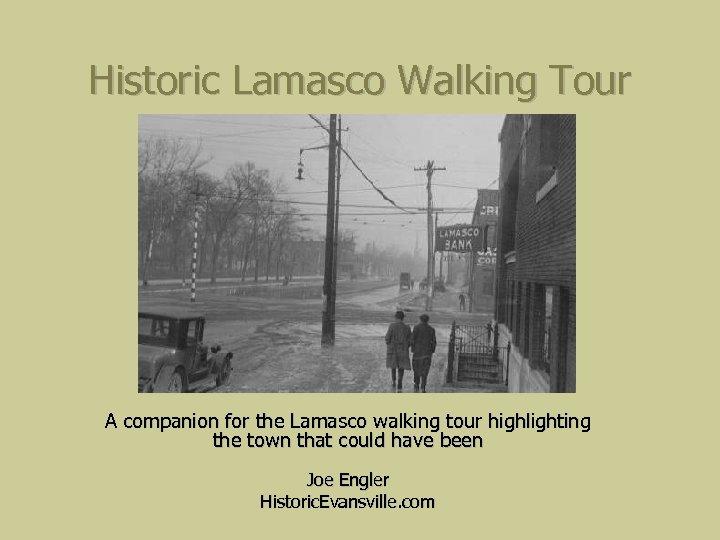Historic Lamasco Walking Tour A companion for the Lamasco walking tour highlighting the town