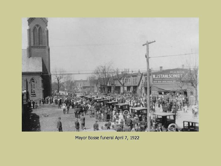 Mayor Bosse funeral April 7, 1922