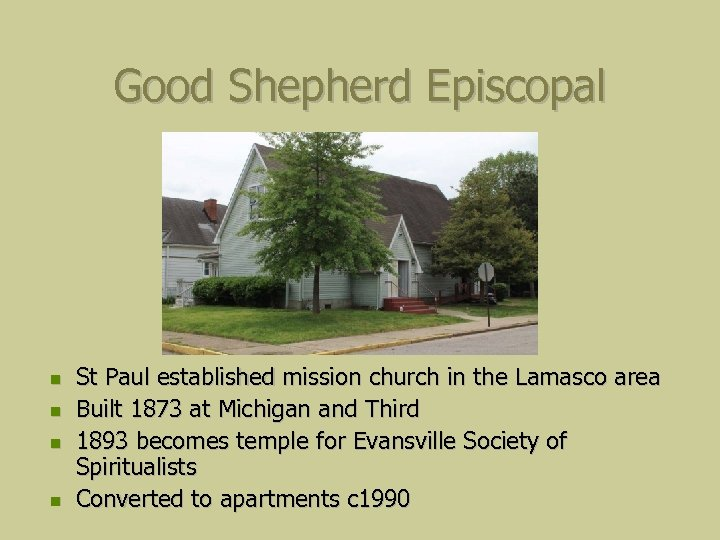 Good Shepherd Episcopal St Paul established mission church in the Lamasco area Built 1873