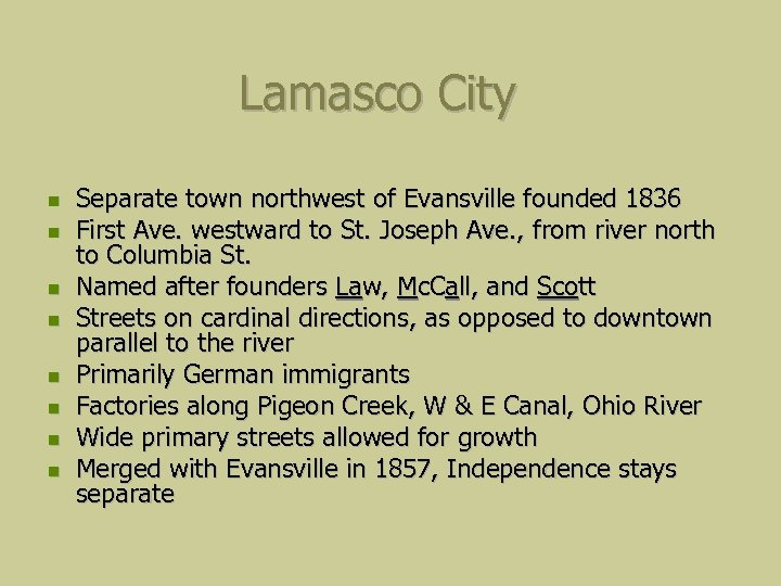 Lamasco City Separate town northwest of Evansville founded 1836 First Ave. westward to St.