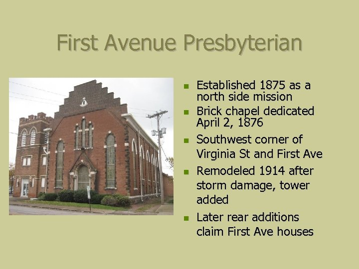 First Avenue Presbyterian Established 1875 as a north side mission Brick chapel dedicated April