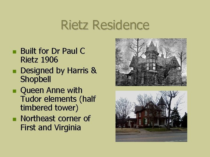 Rietz Residence Built for Dr Paul C Rietz 1906 Designed by Harris & Shopbell