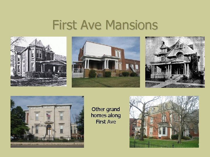 First Ave Mansions Other grand homes along First Ave