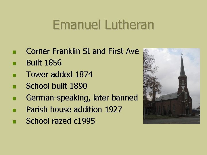 Emanuel Lutheran Corner Franklin St and First Ave Built 1856 Tower added 1874 School