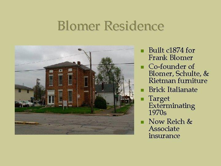 Blomer Residence Built c 1874 for Frank Blomer Co-founder of Blomer, Schulte, & Rietman