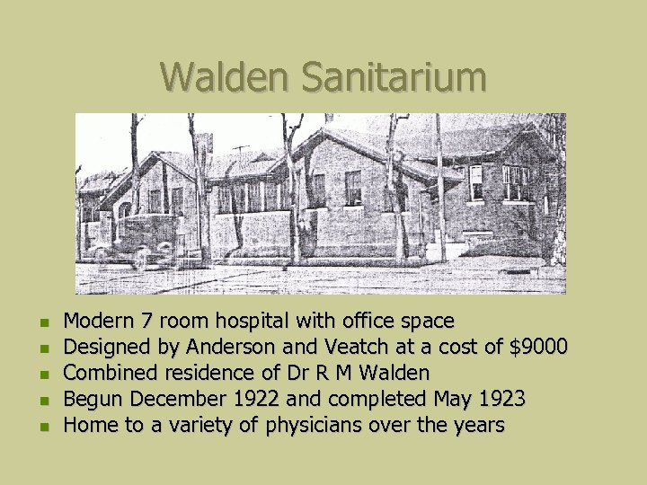 Walden Sanitarium Modern 7 room hospital with office space Designed by Anderson and Veatch