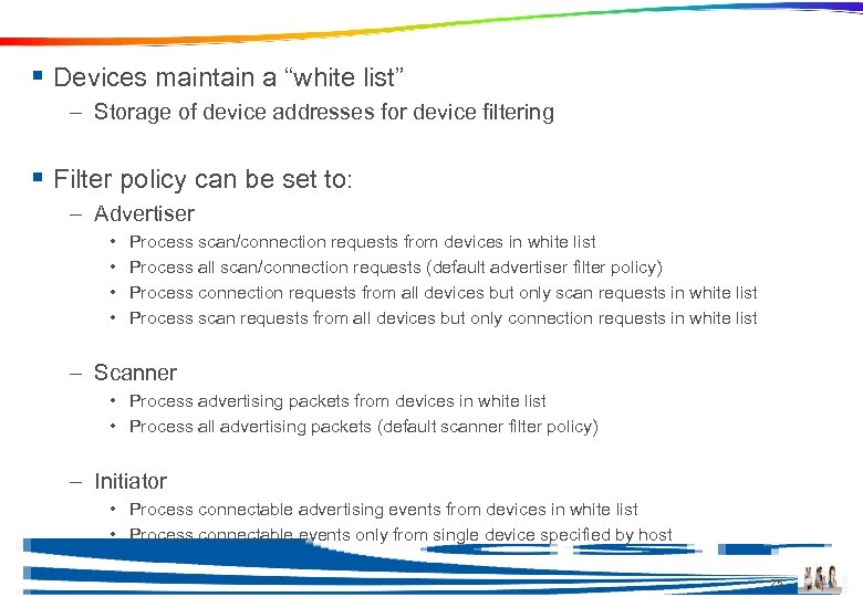 """Device Filtering § Devices maintain a """"white list"""" – Storage of device addresses for"""