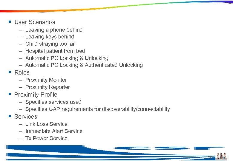 Example: Proximity UCRDD § User Scenarios – – – Leaving a phone behind Leaving