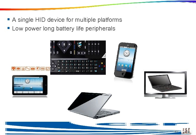 Ble in HID Devices § A single HID device for multiple platforms § Low