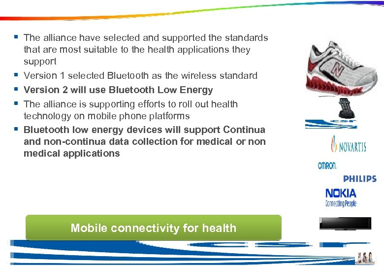 What is the Continua Health Alliance § The alliance have selected and supported the