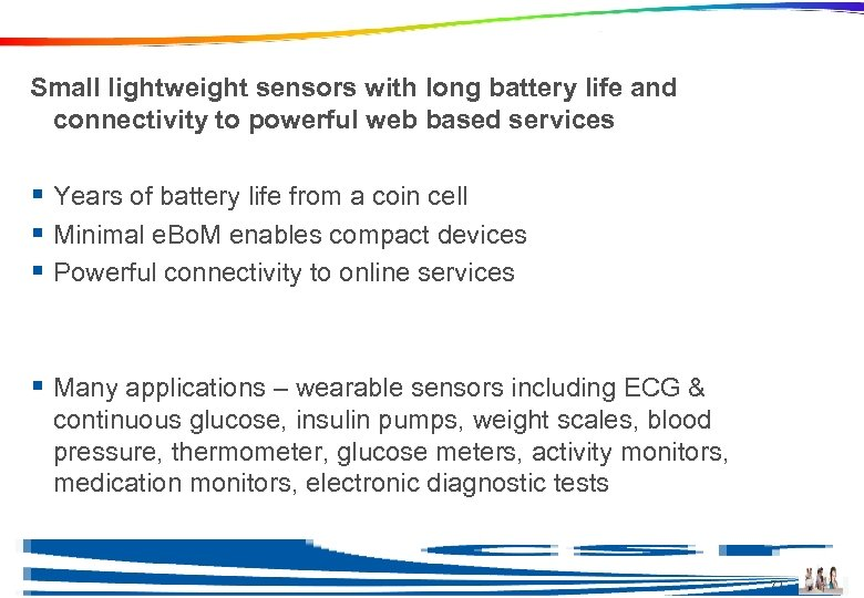 Ble in Health Care Devices Small lightweight sensors with long battery life and connectivity