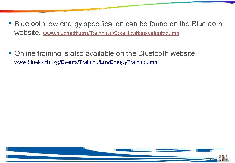 Additional Information and Training § Bluetooth low energy specification can be found on the
