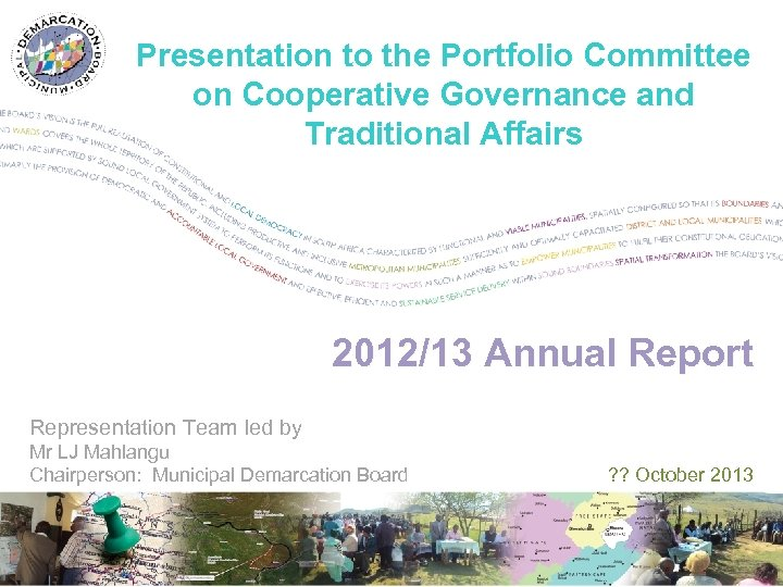 Presentation to the Portfolio Committee on Cooperative Governance and Traditional Affairs 2012/13 Annual Report