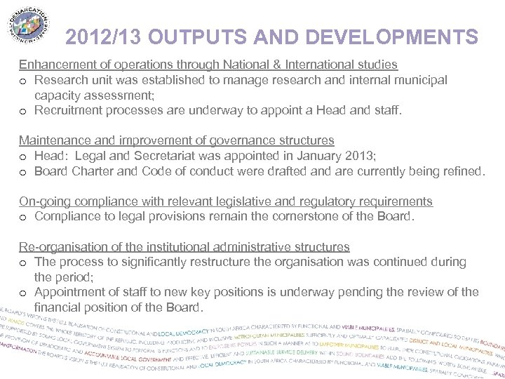 2012/13 OUTPUTS AND DEVELOPMENTS Enhancement of operations through National & International studies o Research