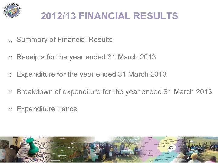 2012/13 FINANCIAL RESULTS o Summary of Financial Results o Receipts for the year ended