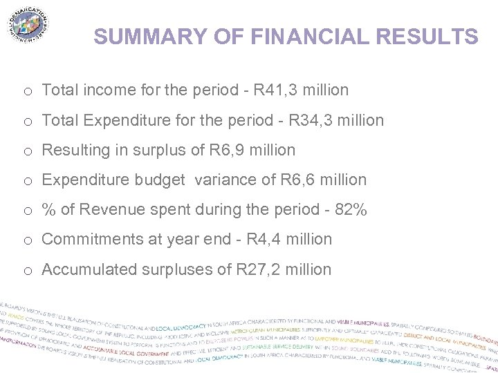 SUMMARY OF FINANCIAL RESULTS o Total income for the period - R 41, 3