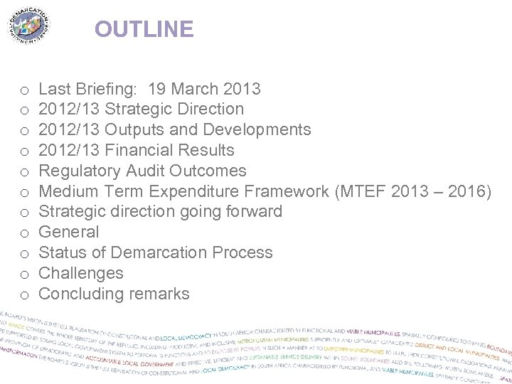 OUTLINE o o o Last Briefing: 19 March 2013 2012/13 Strategic Direction 2012/13 Outputs