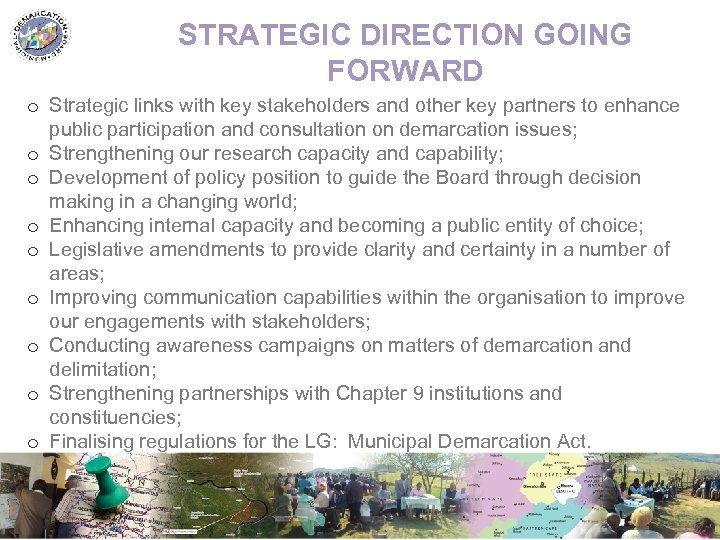 STRATEGIC DIRECTION GOING FORWARD o Strategic links with key stakeholders and other key partners