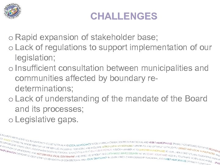 CHALLENGES o Rapid expansion of stakeholder base; o Lack of regulations to support implementation