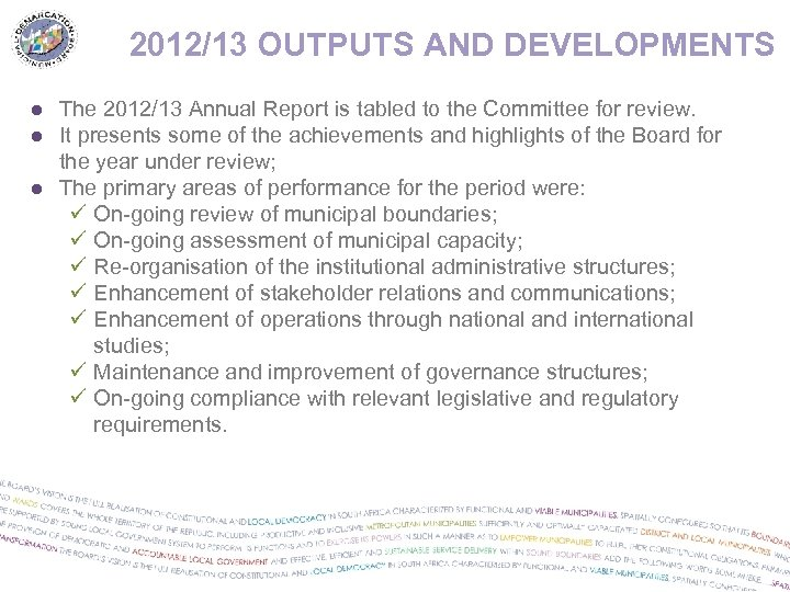 2012/13 OUTPUTS AND DEVELOPMENTS ● The 2012/13 Annual Report is tabled to the Committee