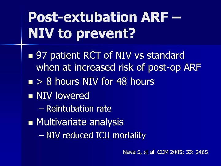 Post-extubation ARF – NIV to prevent? 97 patient RCT of NIV vs standard when