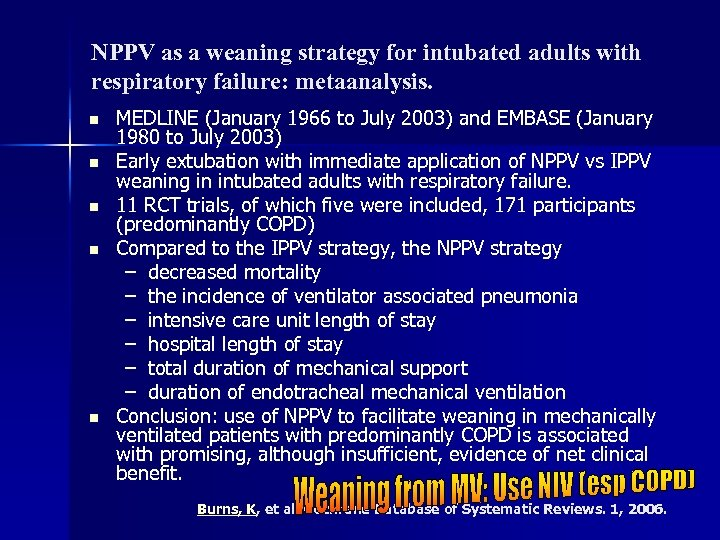 NPPV as a weaning strategy for intubated adults with respiratory failure: metaanalysis. n n