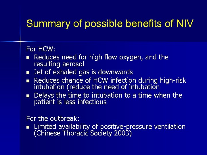 Summary of possible benefits of NIV For HCW: n Reduces need for high flow