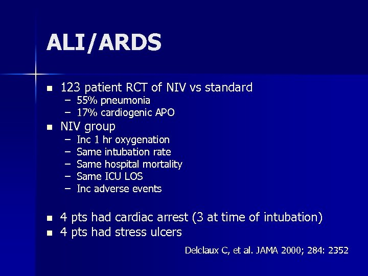 ALI/ARDS n n 123 patient RCT of NIV vs standard – – 55% pneumonia