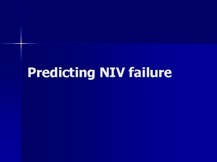 Predicting NIV failure